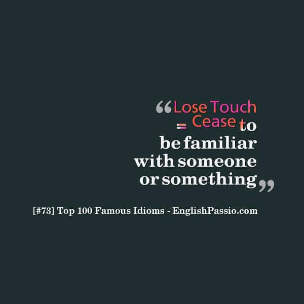 Idiom 73 Loose Touch
