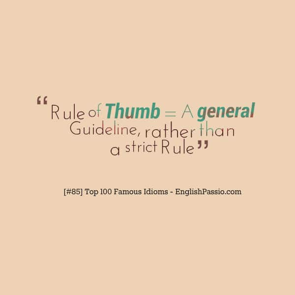 Idiom 85 Rule of thumb