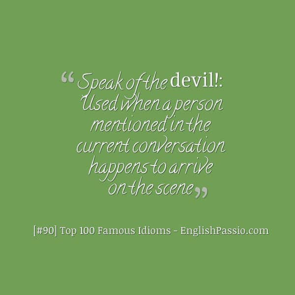Idiom 90 Speak of the devil