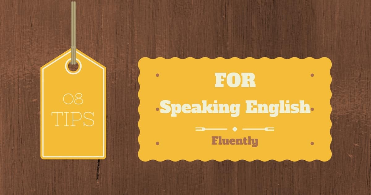 Tips for Speaking English Fluently 8