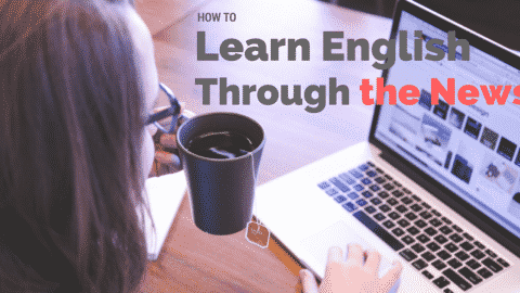 How to Learn English Through the News