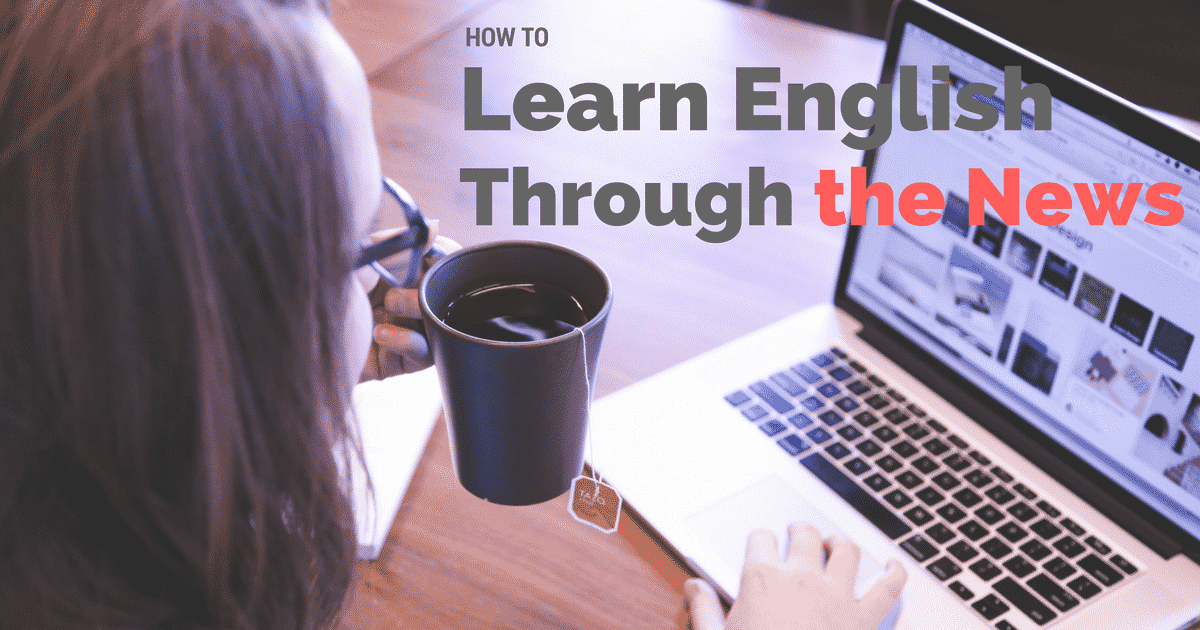 How to Learn English Through the News 1