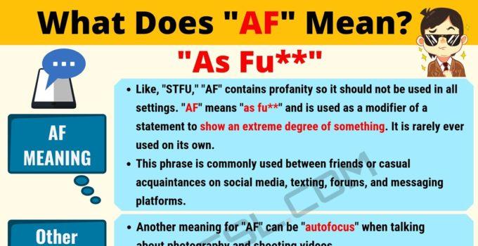AF Meaning: What Does AF Mean? 1