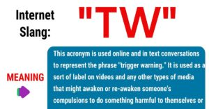 TW Meaning: What Does This Interesting Acronym Stand For?